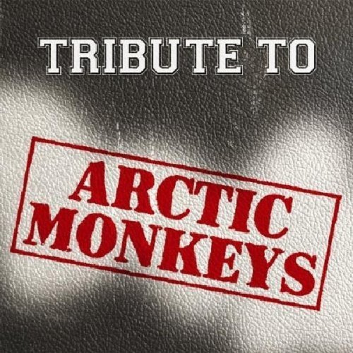 Tribute to Arctic Monkeys /  Various