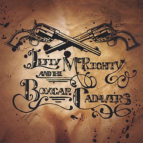 Lefty McRighty & the Boxcar Cadavers