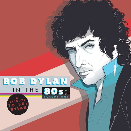 Tribute to Bob Dylan in the 80s: Vol 1 /  Various