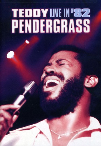 Teddy Pendergrass: Live in 82