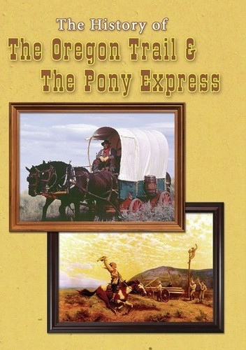 History of The Oregon Trail & Pony Express