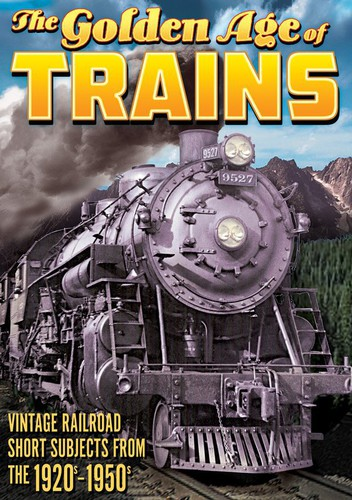 Trains: The Golden Age of Trains