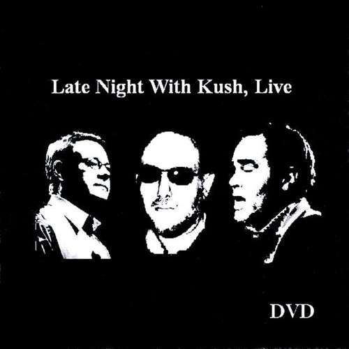 Late Night with Kush Live