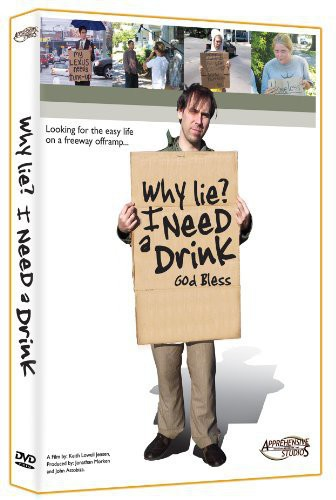 Why Lie: I Need a Drink