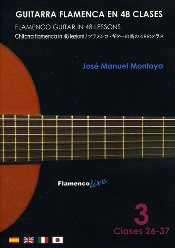 Flamenco Guitar in 48 Lessons 3 Lessons 26-37