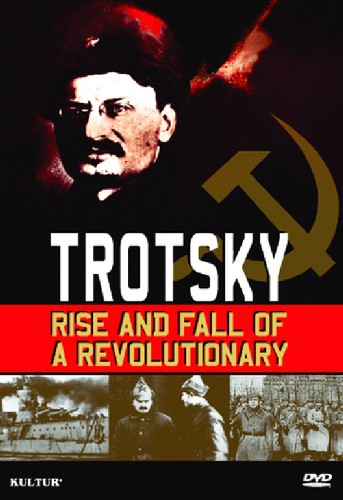 Trotsky: Rise & Fall of a Revolutionary