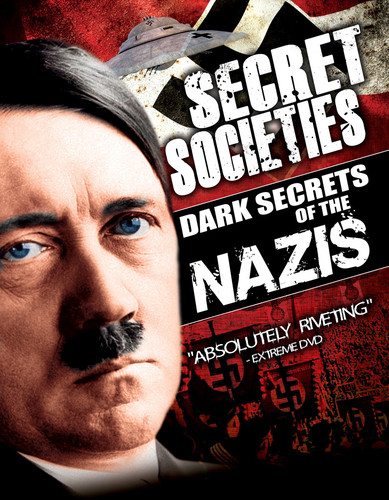 Secret Societies: Dark Secrets of the Nazis