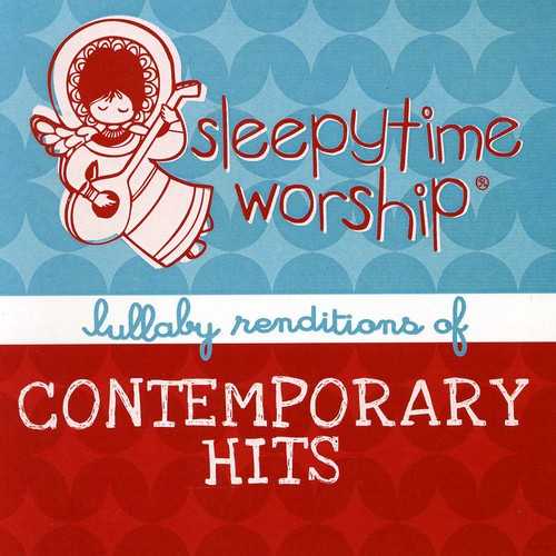Sleepytime Worship: Lullaby of Contemporary /  Various