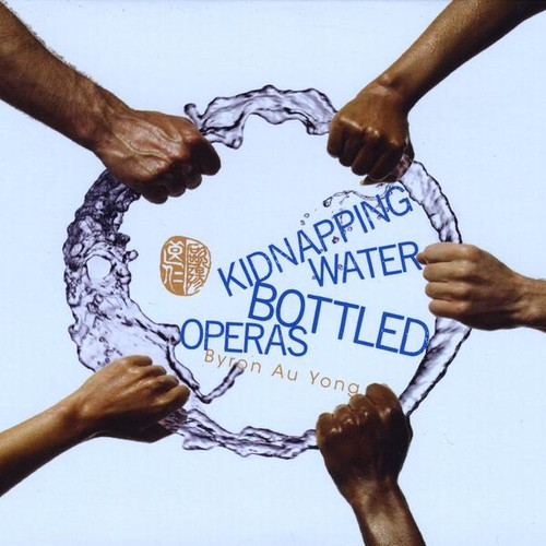 Kidnapping Water: Bottled Operas