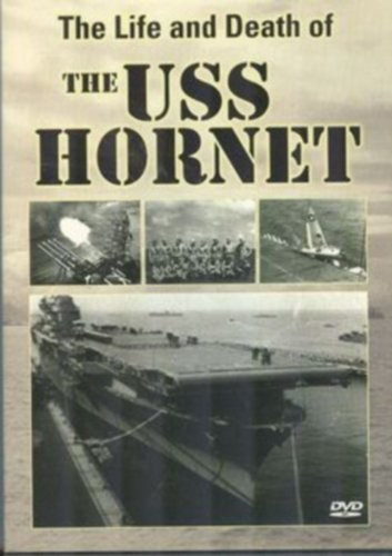 Life & Death of the Uss Hornet
