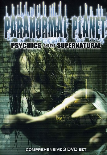 Paranormal Planet: Psychics & the Supernatural
