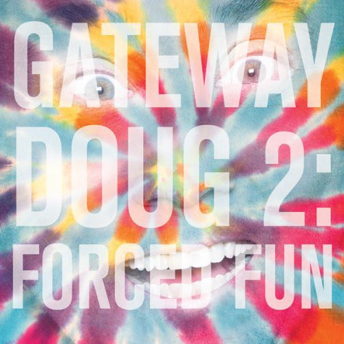 Gateway Doug 2: Forced Fun