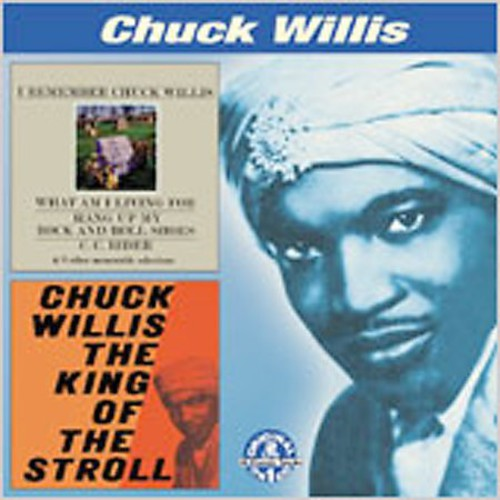 I Remember Chuck Willis /  King of the Stroll