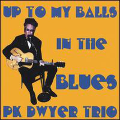 Up to My Balls in Blues