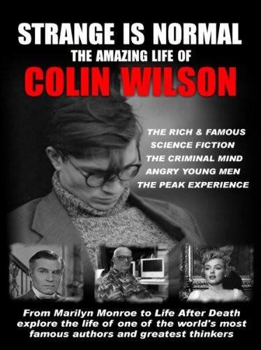 Strange Is Normal: Amazing Life of Colin Wilson