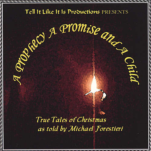 Prophecy a Promise & a Child: True Tales of Christ