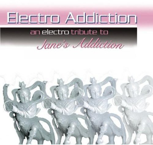 Electro Addiction: Electro Tribute to Jane's /  Various