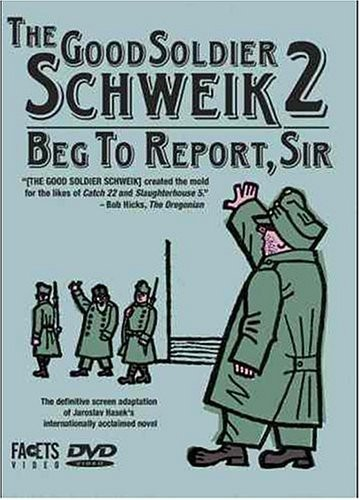 Good Soldier Schweik 2: Beg to Report Sir
