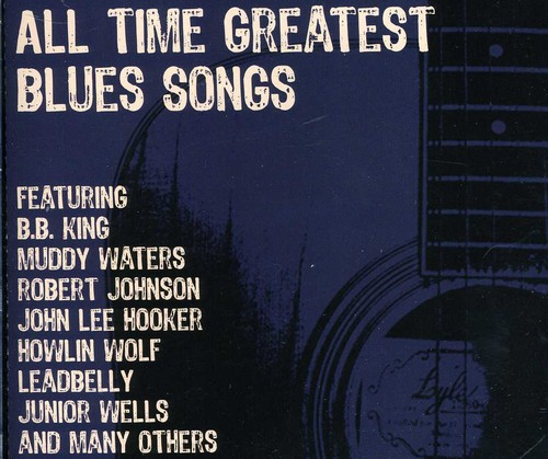 All Time Greatest Blues Songs /  Various