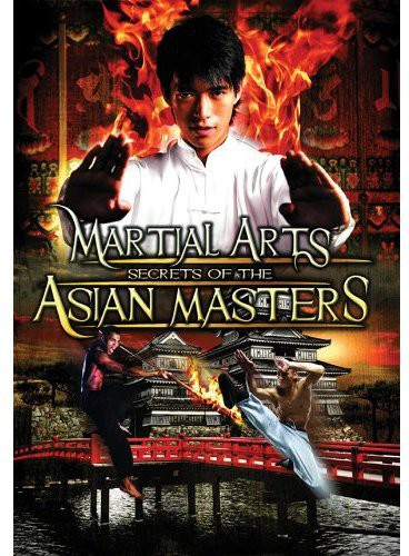 Martial Arts: Secrets of the Asian Masters