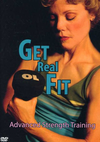 Get Real Fit: Advanced Strength Training with