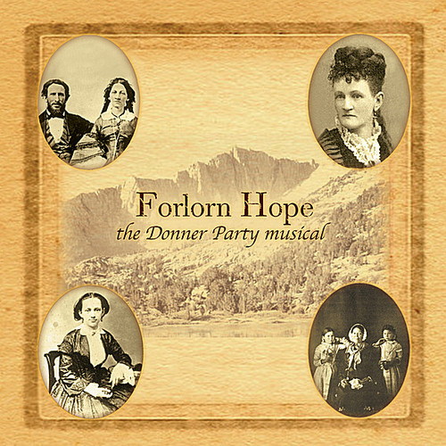 Forlorn Hope-The Donner Party Musical