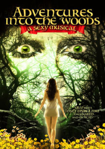 Adventures Into the Woods: The Sexy Musical