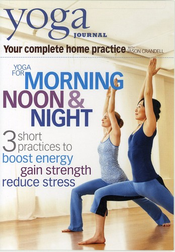 Yoga Journal: Yoga for Morning Noon & Night
