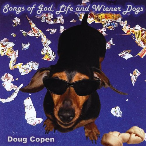 Songs of God Life & Weiner Dogs