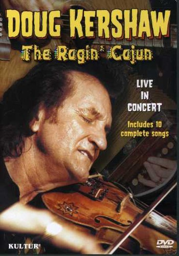 Ragin Cajun: Doug Kershaw in Concert