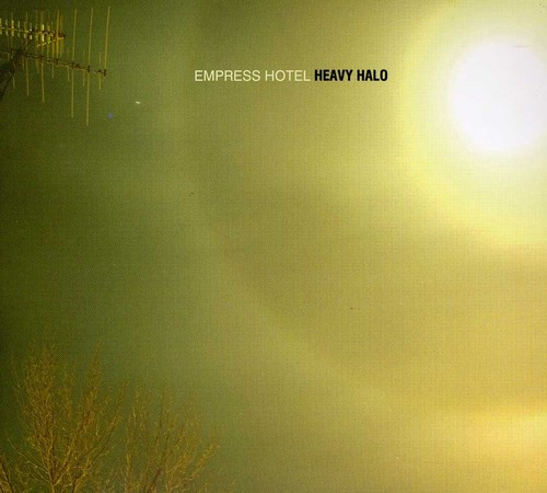 Empress Hotel: Heavy Halo [Import]