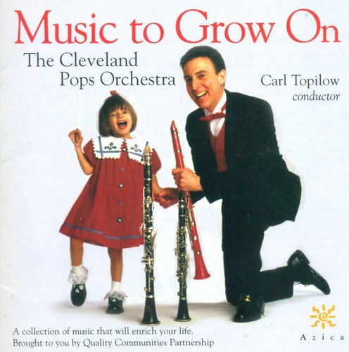 Cleveland Pops Orchestra : Music to Grow on