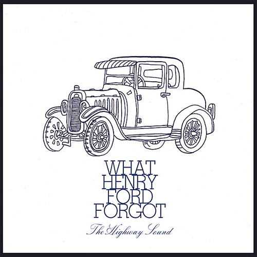 What Henry Ford Forgot