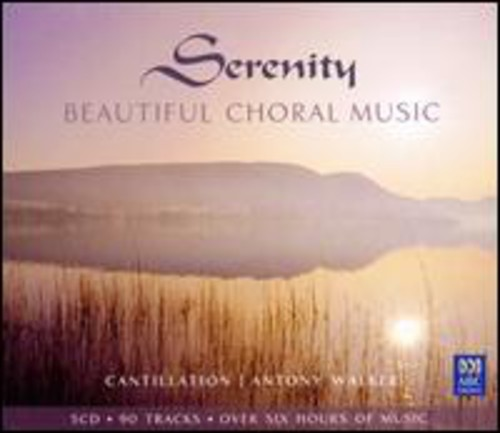 Serenity: Beautiful Choral Music