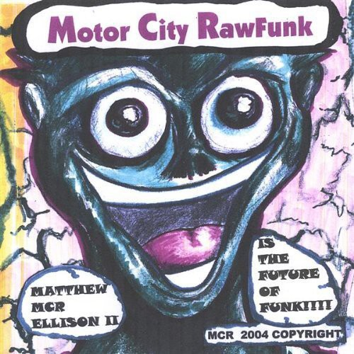 Motor City Rawfunk: Matthew MCR Ellison II Is the