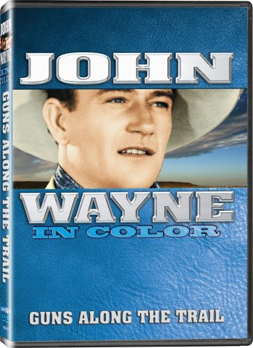 John Wayne in Color: Guns Along the Trail