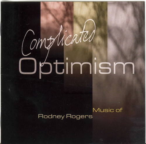 Complicated Optimism: Music of Rodney Rogers