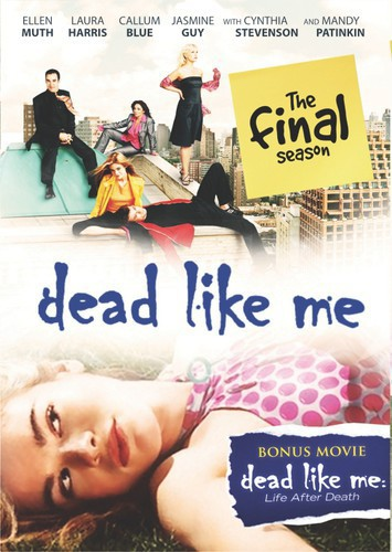 Dead Like Me: The Complete Final Season