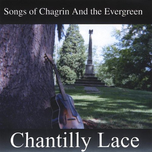 Songs of Chagrin & the Evergreen