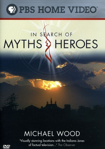 Michael Wood: In Search of Myths & Heroes