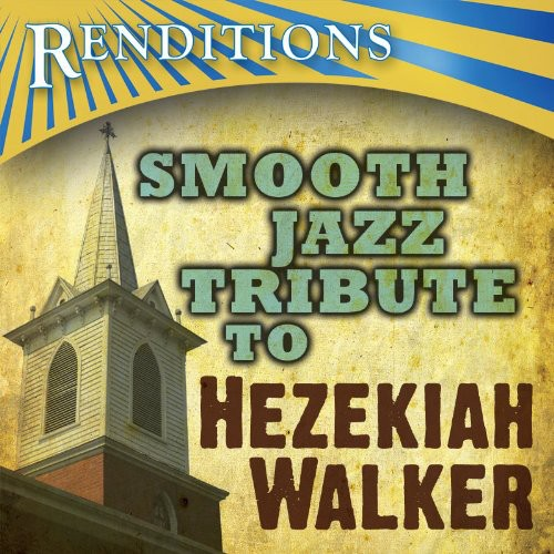 Renditions: Smooth Jazz Trib Hezekiah Walker /  Various