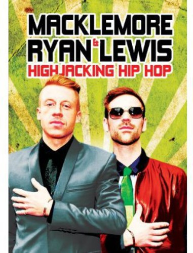 MacKlemore & Ryan Lewis: Highjacking Hip Hop