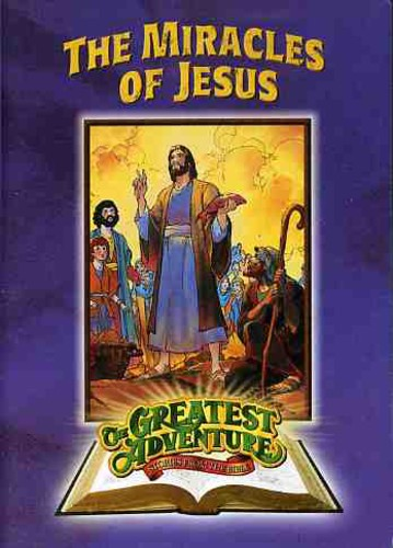 Greatest Adventures of the Bible: Miracles Jesus