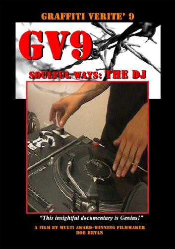Graffiti Verite 9: Soulful Ways: The DJ