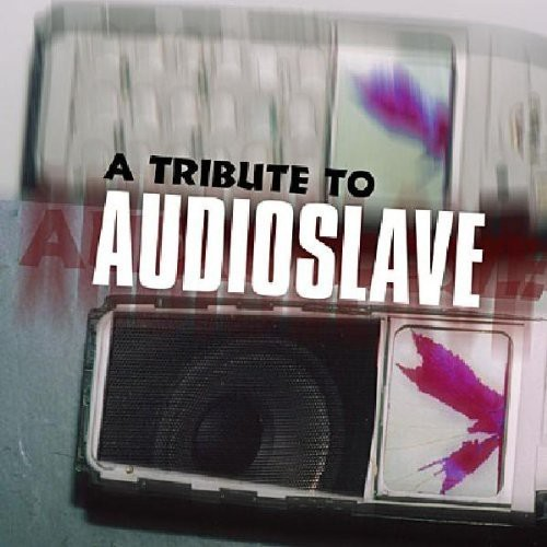 Tribute to Audioslave /  Various