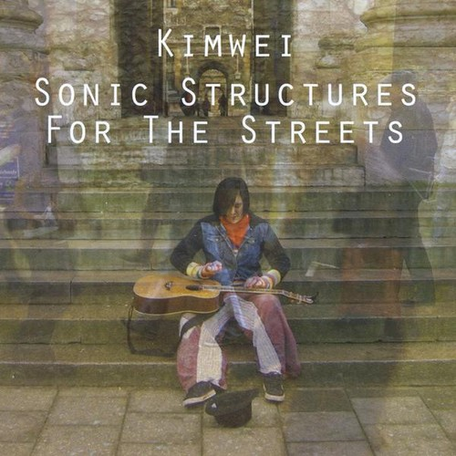 Kimwei : Sonic Structures for the Streets