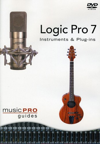 Musicpro Guides: Logic 7 - Instruments & Plug-Ins