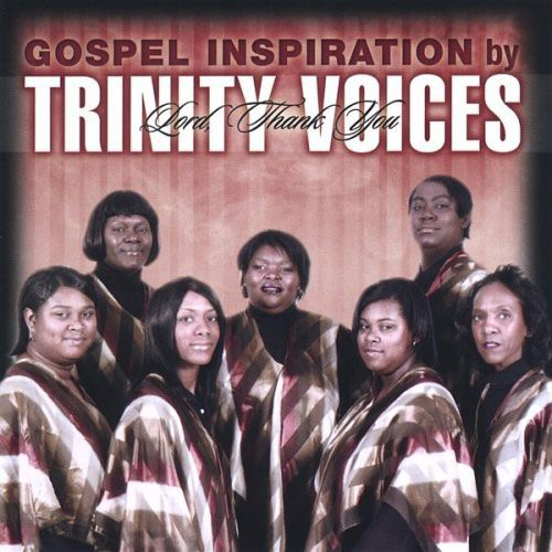 Gospel Inspiration By Trinity Voices Lord Thank Yo