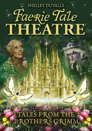 Faerie Tale Theatre: Tales from Brothers Grimm