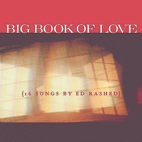Big Book of Love 16 Songs By Ed Rashed